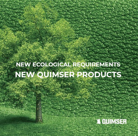 New ecological requirements = New Quimser products