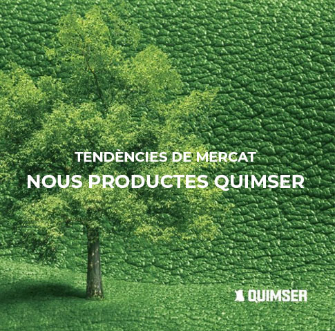 Tendències de mercat = Nous productes Quimser